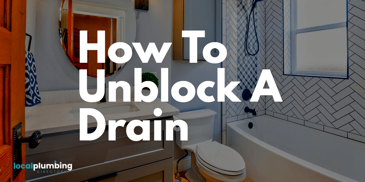 How To Unblock A Drain